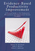 Evidence-Based Productivity Improvement : A Practical Guide to the Productivity Measurement and Enhancement System (ProMES) - Robert D. Pritchard