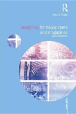 Designing for Newspapers and Magazines : Media Skills - Chris Frost