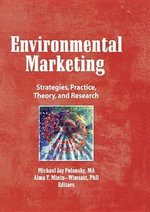 Environmental Marketing : Strategies, Practice, Theory, and Research - William Winston