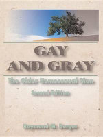 Gay and Gray : The Older Homosexual Man, Second Edition - Phd John Dececco