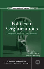 Politics in Organizations : Theory and Research Considerations