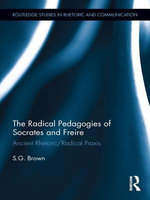 Radical Pedagogies of Socrates and Freire - Stephen Brown