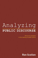 Analyzing Public Discourse : Discourse Analysis in the Making of Public Policy - Ron Scollon