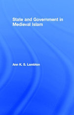 State and Government in Medieval Islam - Ann K. S. Lambton