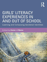 Girls' Literacy Experiences In and Out of School : Learning and Composing Gendered Identities