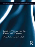 Reading, Writing, and the Rhetorics of Whiteness - Wendy Ryden