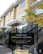 Town and Terraced Housing : For Affordability and Sustainability - Avi Friedman