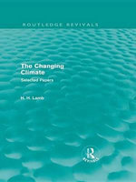 The Changing Climate (Routledge Revivals) : Selected Papers - H. H. Lamb