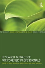 Research in Practice for Forensic Professionals : Issues in Forensic Psychology