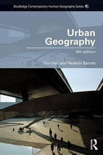 Urban Geography : Routledge Contemporary Human Geography Series - Tim Hall