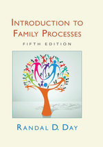 Introduction to Family Processes : Fifth Edition - Randal Day