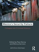 Mexico's Security Failure : Collapse into Criminal Violence