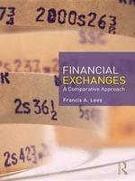 Financial Exchanges : A Comparative Approach - Francis A. Lees