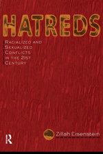 Hatreds : Racialized and Sexualized Conflicts in the 21st Century - Zillah Eisenstein