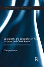 Sovereignty and Jurisdiction in the Airspace and Outer Space - Gbenga Oduntan