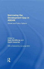 Narrowing the Development Gap in ASEAN : Drivers and Policy Options