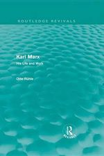 Karl Marx : His Life and Work - Otto Ruhle