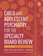 Child and Adolescent Psychiatry for the Specialty Board Review - Hong Shen