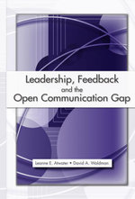 Leadership, Feedback and the Open Communication Gap - Leanne E., PH.D. Atwater