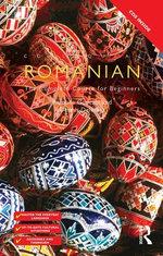 Colloquial Romanian : A Complete Language Course - Ramona G. Ncz L.
