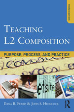 Teaching L2 Composition : Purpose, Process, and Practice - Dana R. Ferris