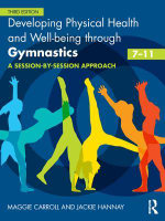 Developing Physical Health, Fitness and Well-Being Through Gymnastics (7-11) - Maggie Carroll