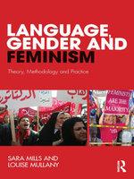 Language, Gender and Feminism : Theory, Methodology and Practice - Sara Mills