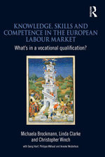 Knowledge, Skills and Competence in the European Labour Market : What S in a Vocational Qualification? - Michaela Brockmann