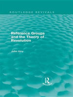 Reference Groups and the Theory of Revolution (Routledge Revivals) - John Urry