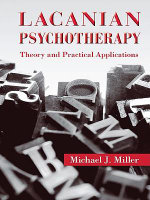 Lacanian Psychotherapy - Michael J. Miller