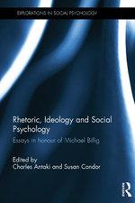 Rhetoric, Ideology and Social Psychology : Essays in Honour of Michael Billig