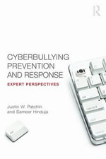 Cyberbullying Prevention and Response : Expert Perspectives