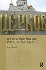 Religion and Language in Post-Soviet Russia - Brian P. Bennett