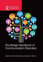 Routledge Handbook of Communication Disorders : A Reader-friendly Guide