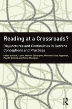 Reading at a Crossroads? : Disjunctures and Continuities in Current Conceptions and Practices