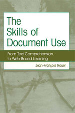 The Skills of Document Use : From Text Comprehension to Web-Based Learning - Jean-Francois Rouet