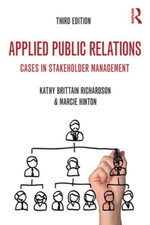 Applied Public Relations : Cases in Stakeholder Management - Kathy Brittain Richardson