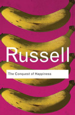 The Conquest of Happiness - Bertrand Russell
