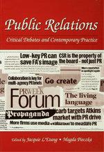 Public Relations : Critical Debates and Contemporary Practice