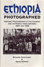Ethiopia Photographed : Historic Photographs of the Country and its People Taken Between 1867 and 1935 - Richard Pankhurst
