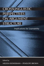 Crosslinguistic Perspectives on Argument Structure : Implications for Learnability