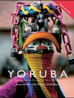 Colloquial Yoruba : The Complete Course for Beginners - Antonia Yétúndé Folàrín Schleicher