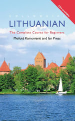 Colloquial Lithuanian : The Complete Course for Beginners - Ian Press