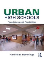 Urban High Schools : Foundations and Possibilities - Annette B. Hemmings