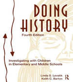 Doing History : Investigating With Children in Elementary and Middle Schools - Linda S. Levstik