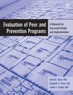 Evaluation of Peer and Prevention Programs : A Blueprint for Successful Design and Implementation - David R. Black