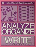 Analyze, Organize, Write - Arthur Whimbey