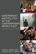 Government and Politics of the Contemporary Middle East : Continuity and Change - Tareq Y. Ismael