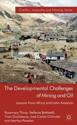 The Developmental Challenges of Mining and Oil : Lessons from Africa and Latin America - Rosemary Thorp