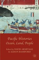 Pacific Histories : Ocean, Land, People